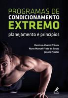 Programas De Condicionamento Extremo - Planejamento E Princípios