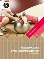 Avaliação Física e Prescrição de Exercício - Técnicas Avançadas