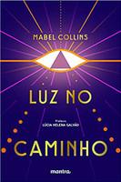 Luz no Caminho: Com Prefácio de Lúcia Helena Galvão