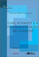Carl Schmitt e a fundamentação do direito - 2ª edição de 2012