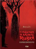 A Máscara da Morte Rubra (E Outros Contos de Poe)