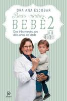 Boas-vindas, Bebê - dos 3 meses aos dois anos de idade. Vol. 2