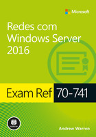 Redes com Windows Server 2016 - Exam Ref 70-741 (Português)