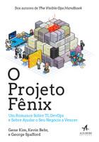 O Projeto Fênix. Um Romance Sobre TI, DevOps e Sobre Ajudar o Seu Negócio a Vencer (Português)