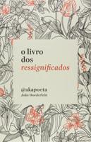 O Livro dos Ressignificados (Português)