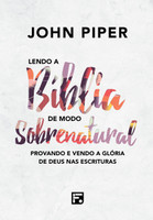 Lendo a Bíblia de Modo Sobrenatural (Português)