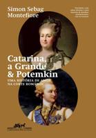 Catarina, a Grande e Potemkin. Uma História de Amor na Corte Románov (Português)