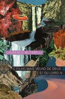 O Filho Mais Velho de Deus E Ou Livro IV (Português)
