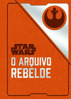 Star Wars - O Arquivo Rebelde