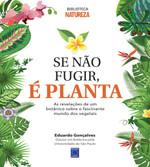 Se não Fugir, É Planta! (Português)