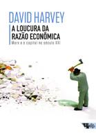 A Loucura da Razão Econômica. Marx e o Capital no Século XXI (Português)