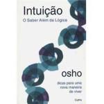 Intuição. O Saber Além da Lógica (Português)