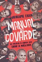 Manual do covarde: Do Palácio à cadeia sem tirar a máscara (Português)