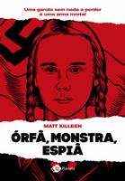 Órfã, monstra, espiã: Uma garota sem nada a perder é um perigo mortal (Português)