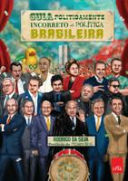Guia Politicamente Incorreto da Política Brasileira (Português)