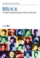 Brock. O Rock Brasileiro dos Anos 80 (Português)