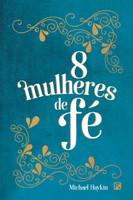 8 Mulheres de Fé (Português)