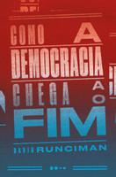 Como a democracia chega ao fim (Português)