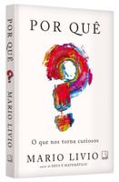 Por quê? O que nos torna curiosos (Português)