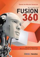 Autodesk Fusion 360. Modelamento, Montagens e Design (Português)