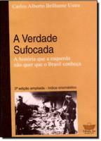 A Verdade Sufocada - A história que a esquerda não quer que o Brasil conheça (Português)