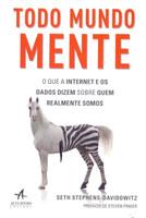 Todo Mundo Mente. Big Data, Novos Dados e o que a Internet nos Diz Sobre Quem Realmente Somos (Português)