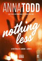 Nothing Less - A História De Landon - Livro II (Português)