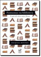 Fantasmas na biblioteca: A arte de viver entre livros (Português)