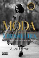 Moda à brasileira: O guia imprescindível para os novos tempos da moda (Português)