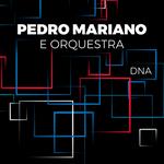 Pedro Mariano e Orquestra - Dna