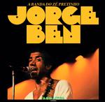 Jorge Ben - A Banda do Zé Pretinho