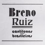 Breno Ruiz - Cantilenas Brasileiras
