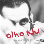 Ney Matogrosso - Olho Nú