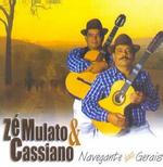 Zé Mulato & Cassiano - Navegante Das Gerais (CD)