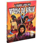 O grande livro dos heróis da Bíblia