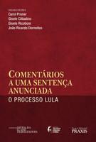 Comentários a Uma Sentença Anunciada. O Processo Lula (Português)