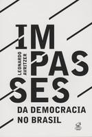 Impasses da democracia no Brasil (Português)