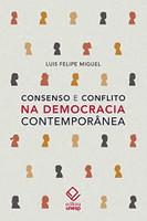 Consenso e conflito na democracia contemporânea (Português)