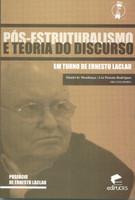 Pós-Estruturalismo e Teoria do Discurso. Em Torno de Ernesto Laclau (Português)