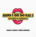Agora é Que São Elas - Mulheres do Sertanejo - Vol. 3 (CD