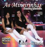 As Mineirinhas - Milagre da Flecha (CD