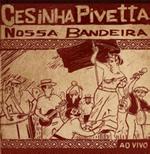 Cesinha Pivetta - Nossa Bandeira (CD