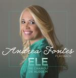 Andrea Fontes - Ele me Chamou de Alguém (Playback) (CD