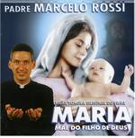 Padre Marcelo Rossi - Maria: Mãe Do Filho De Deus (CD)