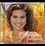 Aline Barros - Adorai os Melhores Momentos (CD)