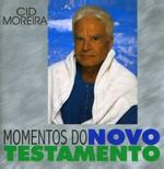 Cid Moreira - Momentos Do Novo Testamento (CD