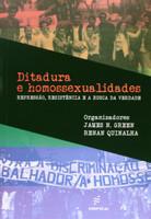 Ditadura e Homossexualidades. Repressão, Resistência e a Busca da Verdade (Português)