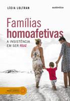 Famílias homoafetivas: A insistência em ser feliz (Português
