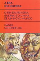 A era do cometa: O fim da primeira guerra e o limiar de um novo mundo (Português)
