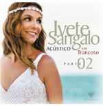 Ivete Sangalo - Acústico em Trancoso Parte 2 (CD)